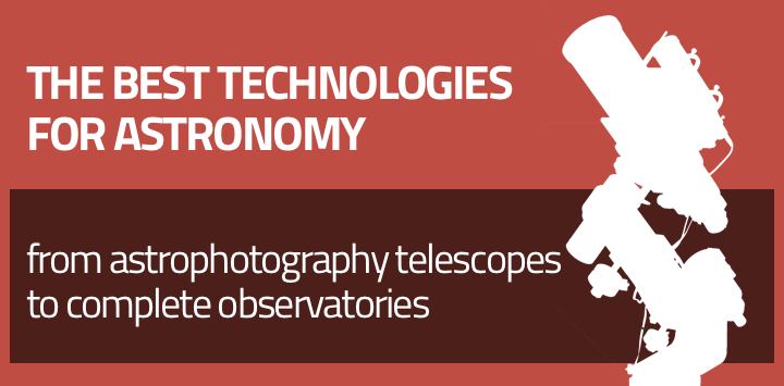 The best technologies for astronomy